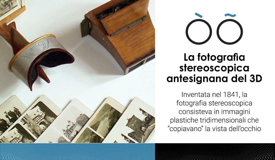 La fotografia stereoscopica antesignana del 3D