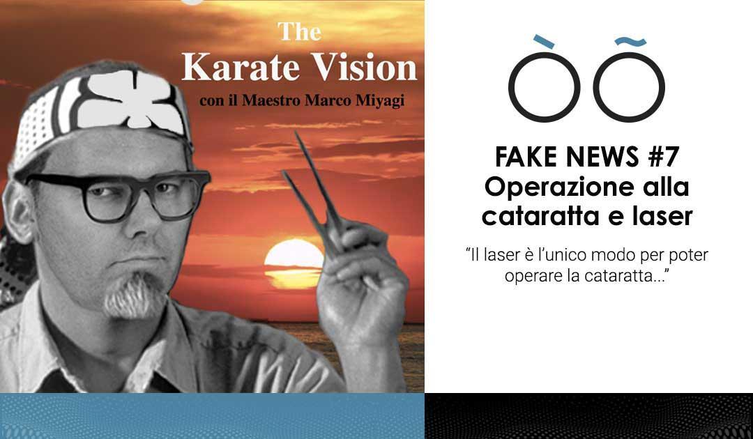 Fake news #7 sulla visione: l'operazione alla cataratta ed il laser